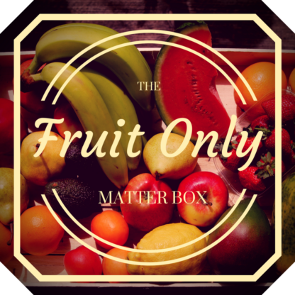 The 'Fruit Only' MatterBox